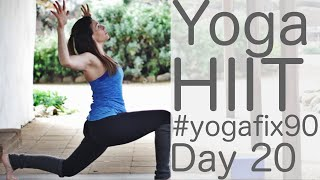 34 Minute Yoga HIIT Day 20 Yoga Fix 90 with Fightmaster Yoga