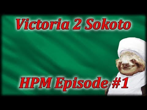 Let's Play Victoria 2 HPM Sokoto Episode 1