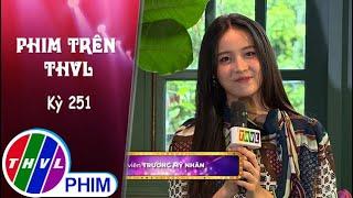 image Phim Trên THVL - Kỳ 251: Gặp gỡ diễn viên Trương Mỹ Nhân | Vua bánh mì