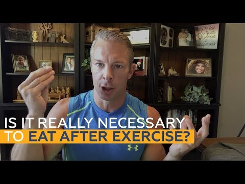 Is it REALLY necessary to eat after exercise?