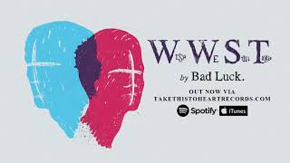 "Bad Luck. - ""Wish We Still Talked"""