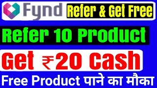 Fynd App 2019 Offer: Get Rs 2 On Refer per Product With Proof | Daily 200 Cashback | Free Shopping