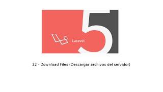 22 - Tutorial de Laravel 5 - Download Files (Descargar archivos del servidor)