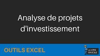 Outil Excel: Analyse de projets d'investissement