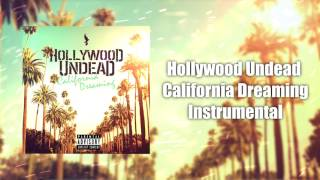 Hollywood Undead - California Dreaming Instrumental