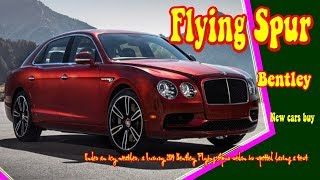 2019 Bentley Flying Spur | 2019 Bentley Flying Spur W12 | Bentley Flying Spur 2019 | New Cars Buy.