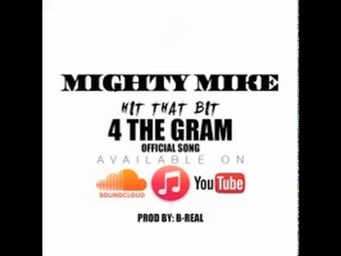 Mighty MikeHit That Bit For The Gram Audio