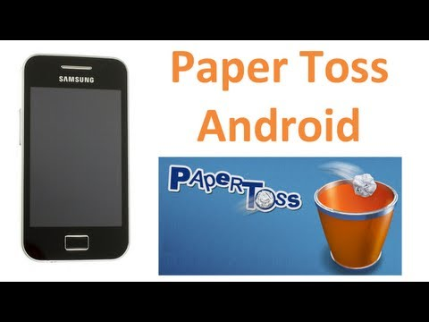 Paper Toss en Android (Galaxy Ace)