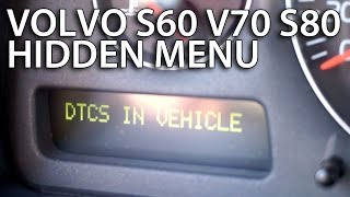 How to enter hidden DTC menu in Volvo S60 V70 XC70 S80 XC90 (diagnostic service mode)