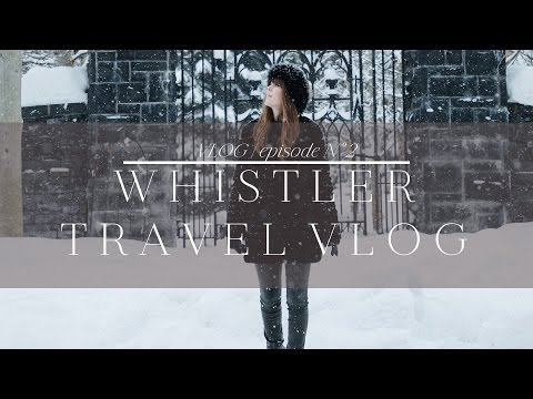 Travel Vlog | Whistler Travel Guide + Trip GIVEAWAY