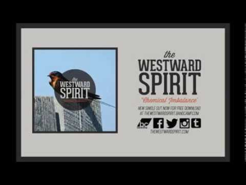 The Westward Spirit - Chemical Imbalance