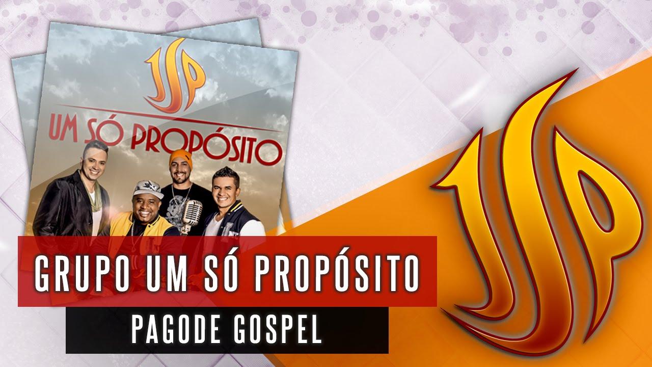 Música Gospel, Pagode Gospel - Jesus Dizia - Grupo um Só Propósito
