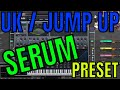 UK Jump Up Wobble in Serum [Free Preset Download]