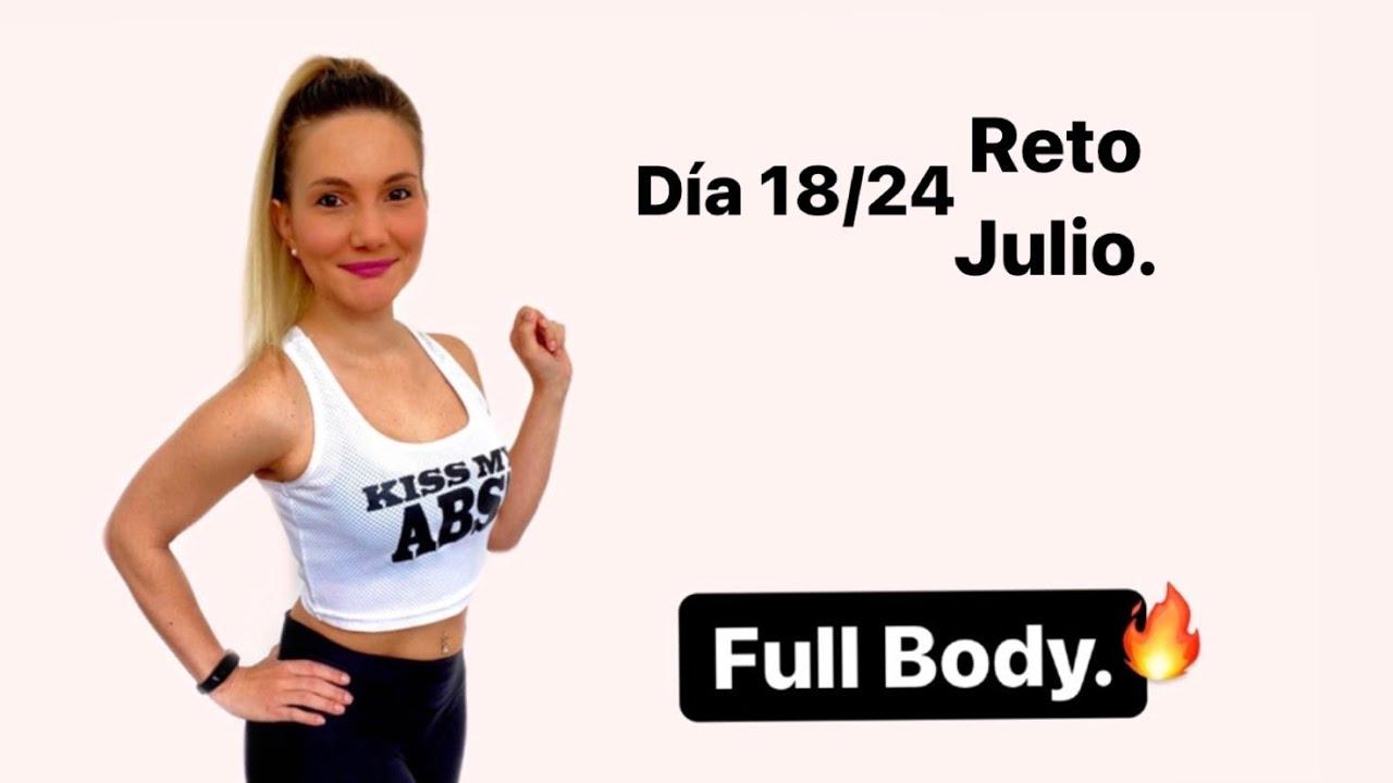 RUTINA FULL BODY 🔥  Día 18 Reto de Julio.💪🏻🥰