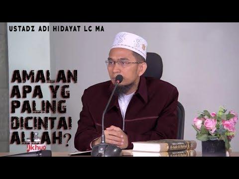 Amalan Apa Yang Paling diCintai Allah ? || Ustadz Adi Hidayat Lc MA