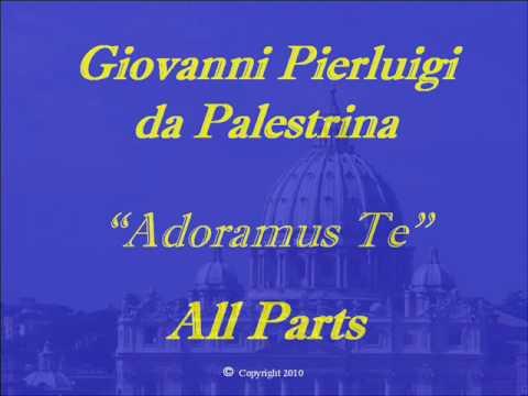 Adoramus Te  Palestrina  All Partswmv