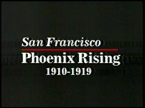 San Francisco History: Phoenix Rising, 1910 to 1919, from KRON-TV, 1999