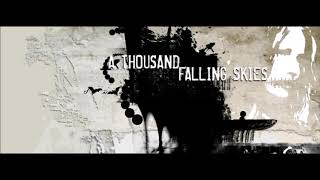 A Thousand Falling Skies - Severed Hope and Broken Dreams YouTube Videos