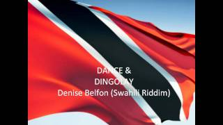 Dance & Dingolay - Denise Belfon (Swahili Riddim)