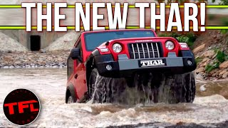 The New Mahindra Thar Is Like A Wrangler, Except Where It Isn't: Here's What You Need to Know!