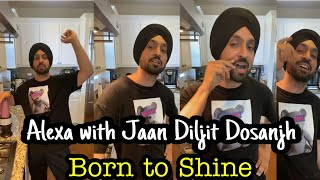 Gambar cover Alexa with Jaan Diljit Dosanjh Born To Shine