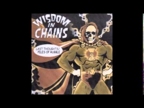 Wisdom In Chains - Last Thoughts