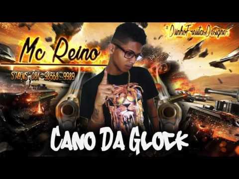 MC REINO - CANO DA GLOCK - MÚSICA NOVA 2017