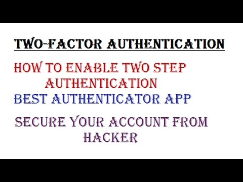 Two-Factor Authentication (2FA) - How to Enable Two Factor Aunthentication (Best 2FA App)