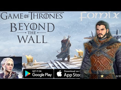 Game Of Thrones Beyond The Wall - новая игра престолов на телефон (Android Ios)
