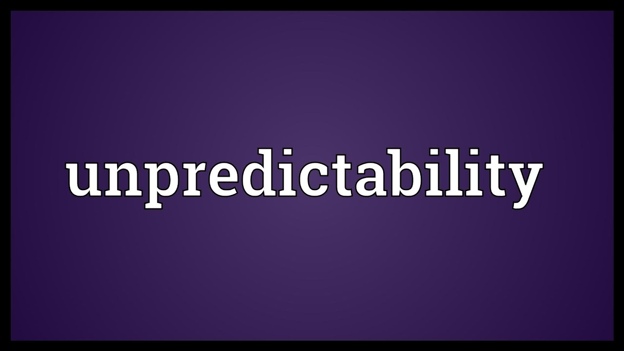 Unpredictability Meaning   YouTube