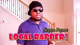 Segun Pryme Local Rapper