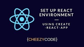 Set Up React Environment Using Create-React-App
