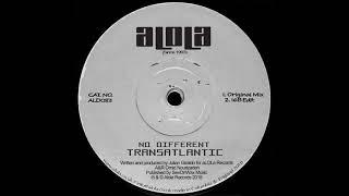 No Different Transatlantic Original Mix Alola Records