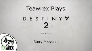 Destiny 2: Story Mission 1