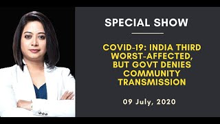 COVID-19: INDIA THIRD WORST-AFFECTED, BUT GOVT DENIES COMMUNITY TRANSMISSION