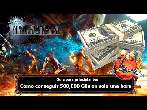 Final Fantasy XV | Tips y Trucos | Como conseguir 500,000  Gils en solo una hora