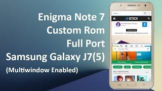 How to Install Enigma Note 7 Custom Rom Samsung J7(5) Full Port