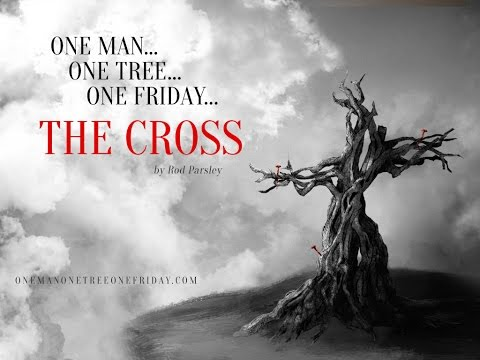 Rod Parsley - The Cross: One Man, One Tree, One Friday