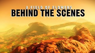 Behind the Scenes: A Field of Flowers