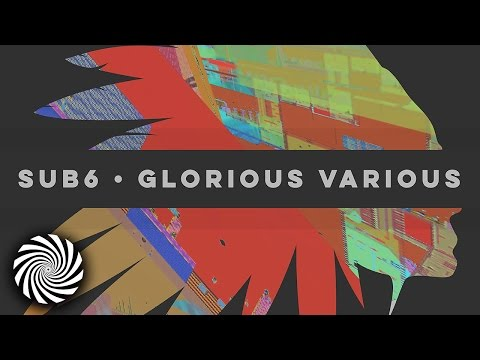 Sub6 Mix #11 - Glorious Various