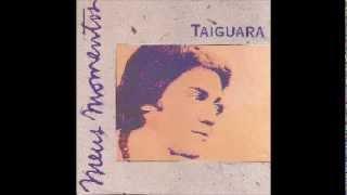 TAIGUARA_Meus Momentos_ALBUM COMPLETO