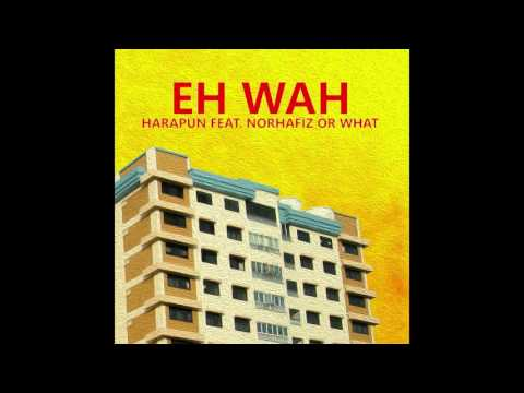 Harapun - Eh Wah (featuring Norhafiz or What)