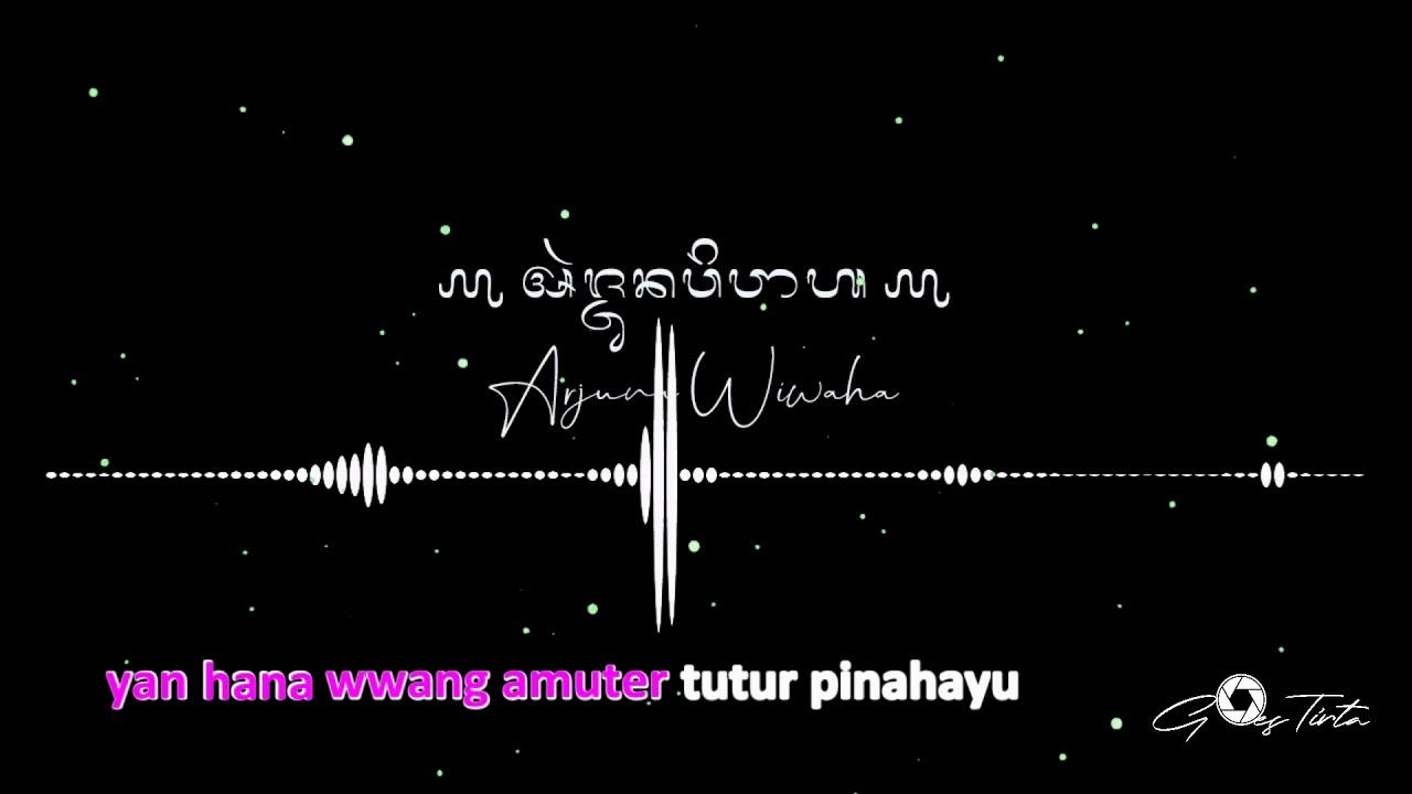 Download Arjuna Wiwaha - Wirama Merdu Komala dengan Teks