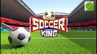 World Soccer King - Android Gameplay FHD