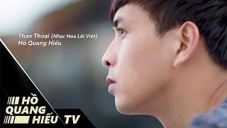 Thần Thoại   Hồ Quang Hiếu   Video Lyrics