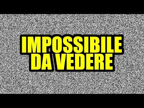 IMPOSSIBILE DA VEDERE