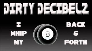 Dirty Decibelz - I Whip My Balls Back & Forth (Original Mix) (Handz Up Boyz)