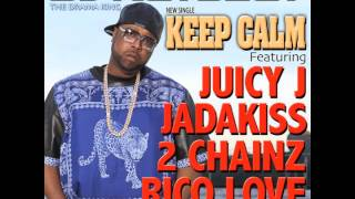 "DJ Kayslay f. Juicy J, Jadakiss, 2 Chainz & Rico Love - ""Keep Calm"" OFFICIAL VERSION"