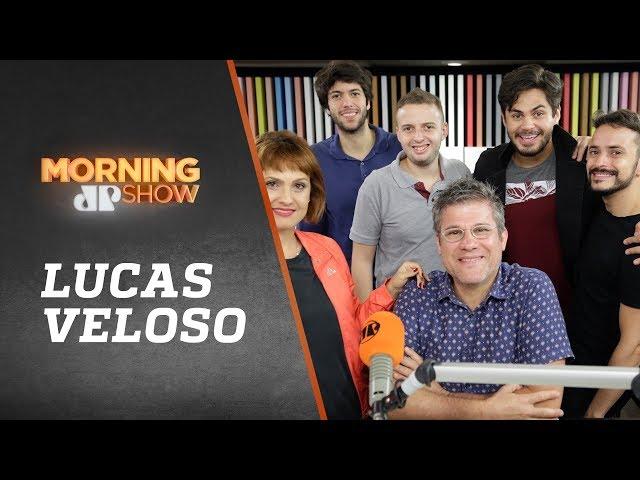Lucas Veloso - Morning Show - 26/02/19
