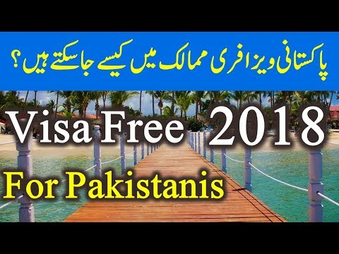 Visa free countries for Pakistani passport holders 2018.